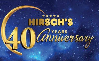 Hirsch's 40 Year Anniversary